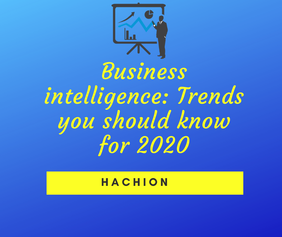 Business intelligence: Trends you should know for 2020