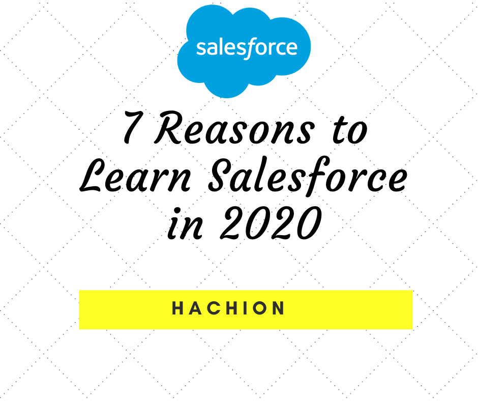 7 Reasons to Learn Salesforce in 2020 By