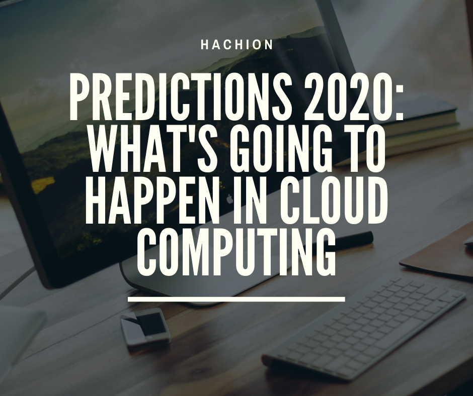 Predictions 2020  What is Going to Happen in Cloud Computing