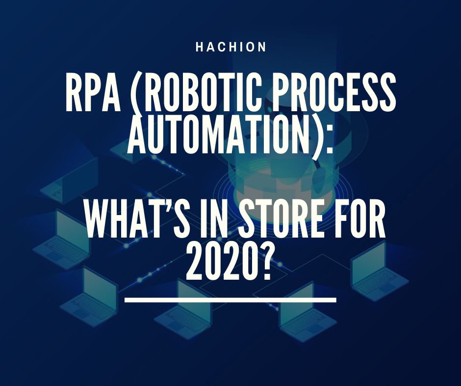 Robotic Process Automation What is In Store For 2020